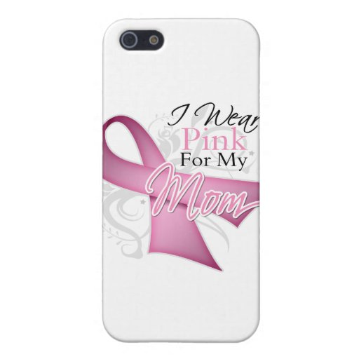 I Wear Pink For My Mom Breast Cancer Awareness iPhone 5 Covers