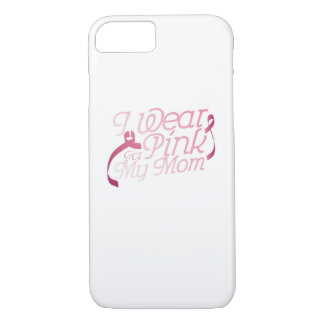 I Wear Pink For My Mom Breast Cancer Awarenesss iPhone 8/7 Case