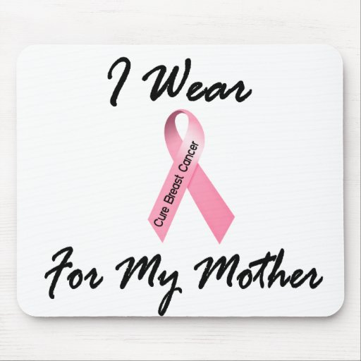 I Wear Pink For My Mother 1 Breast Cancer Mouse Pads