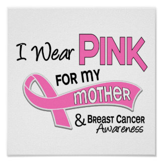 I Wear Pink For My Mother 42 Breast Cancer Poster