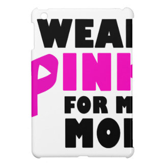 i wear pink for my mother iPad mini covers