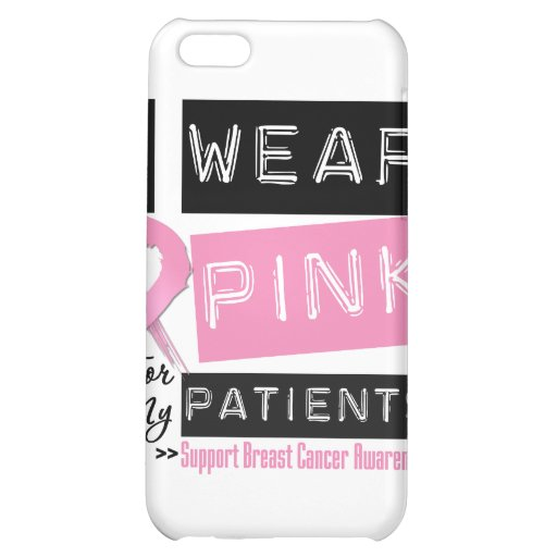 I Wear Pink For My Patients Breast Cancer.png Cover For iPhone 5C