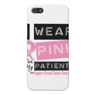 I Wear Pink For My Patients Breast Cancer.png Case For iPhone 5