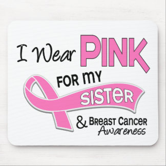 I Wear Pink For My Sister 42 Breast Cancer Mouse Pads