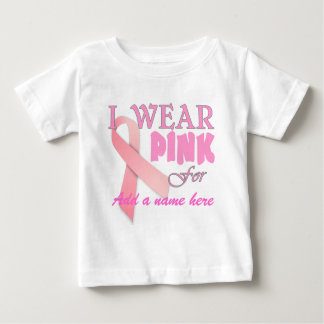 I Wear Pink For Name Tempate for Breast Cancer Awa T-shirts