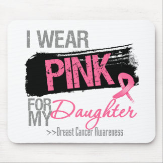 I Wear Pink Ribbon For My Daughter Breast Cancer Mousepad