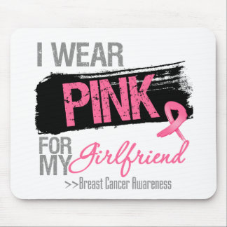 I Wear Pink Ribbon For My Girlfriend Breast Cancer Mouse Pad