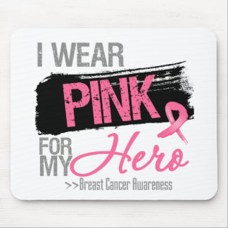 I Wear Pink Ribbon For My Hero Breast Cancer Mouse Pad
