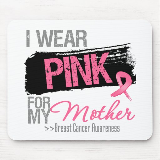 I Wear Pink Ribbon For My Mother Breast Cancer Mouse Pad