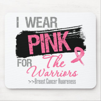 I Wear Pink Ribbon For The Warriors Breast Cancer Mouse Pad