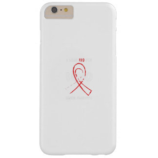 I Wear Red For Blood Cancer Awareness Fighting Barely There iPhone 6 Plus Case