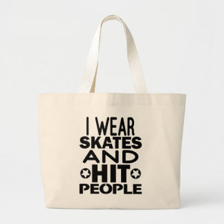 I wear skates and hit people, Roller Derby Large Tote Bag