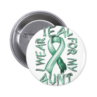 I Wear Teal for my Aunt.png 2 Inch Round Button