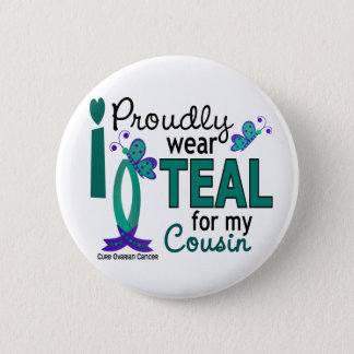 I Wear Teal For My Cousin 27 Ovarian Cancer 2 Inch Round Button