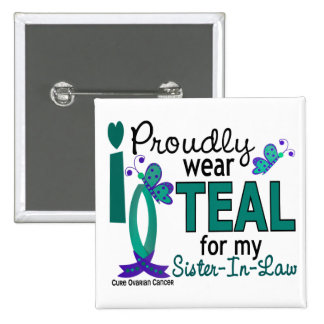 I Wear Teal For My Sister-In-Law 27 Ovarian Cancer 2 Inch Square Button