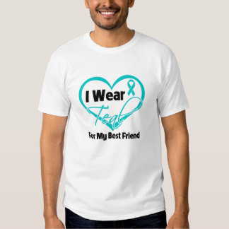 I Wear Teal Heart Ribbon For My Best Friend Shirt