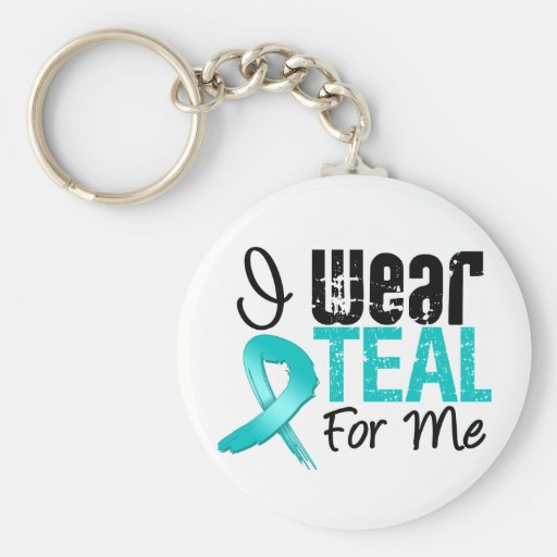 I Wear Teal Ribbon For Me Key Chains
