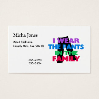 I Wear The Pants In The Family Business Card