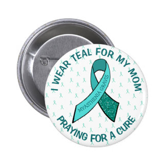 I Wear This Button for my Mom Myasthenia Gravis
