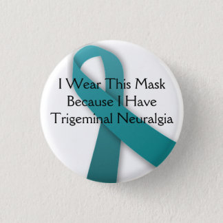 I Wear This Mask Because I Have TN 1 Inch Round Button