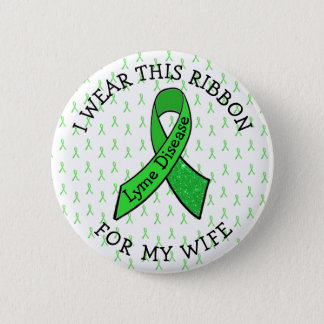 I Wear this Ribbon for my Wife Lyme  Button