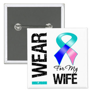 I Wear Thyroid Cancer Ribbon For My Wife Pinback Button