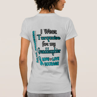 I Wear Turquoise for...Granddaughter T-Shirt