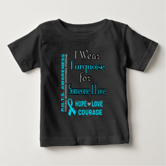 I Wear Turquoise for...Someone I Love Baby T-Shirt