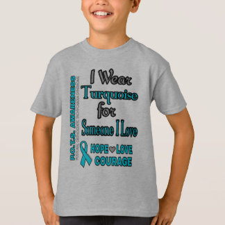 I Wear Turquoise for...Someone I Love T-Shirt