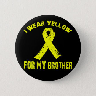 I WEAR YELLOW FOR MY BROTHER 2 INCH ROUND BUTTON