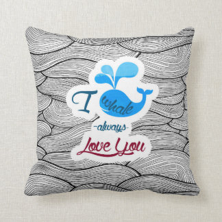 I whale always love you throw pillow