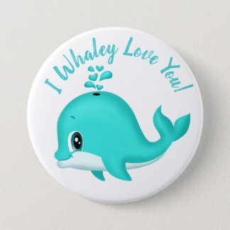 I Whaley Love You! Kawaii Cartoon Teal Whale 3 Inch Round Button