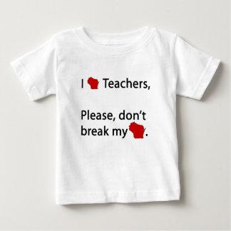I WI teachers, don't break my WI Baby T-Shirt