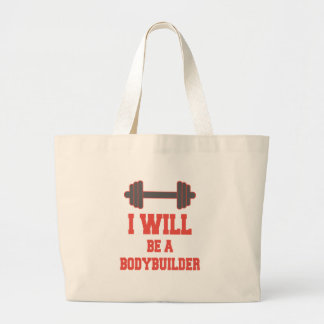 I will be a Bodybuilder Large Tote Bag