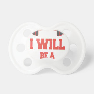 I will be a Bodybuilder Pacifier
