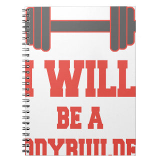 I will be a Bodybuilder Spiral Notebook