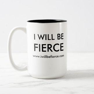 I WIll Be Fierce Two-Tone Coffee Mug