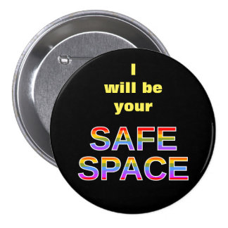 I will be your SAFE SPACE 3 Inch Round Button