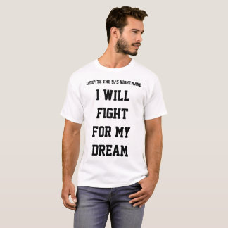 I Will Fight For My Dream T-shirt Daca Support