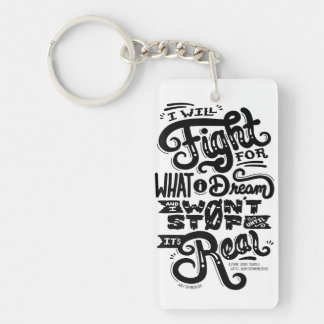 I Will Fight for What I Dream Keychain