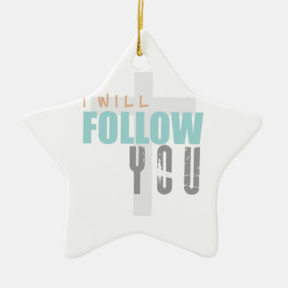 I WILL FOLLOW YOU-color Ruth Chris Tomlin Worship Ceramic Star Ornament