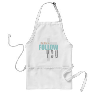 I WILL FOLLOW YOU-color Ruth Chris Tomlin Worship Standard Apron