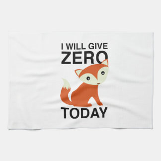 I Will Give Zero Fox Today Kitchen Towels