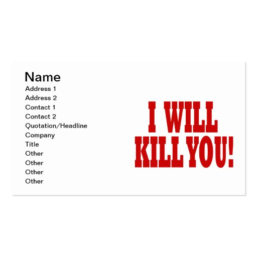 I Will Kill You Business Card Templates