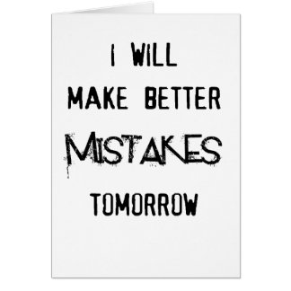 i will make better mistakes tomorrow card