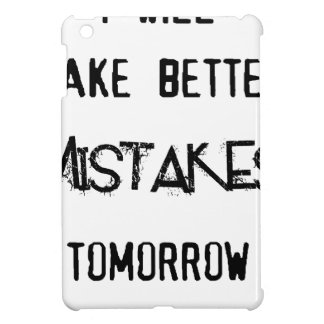 i will make better mistakes tomorrow iPad mini cases