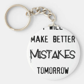 i will make better mistakes tomorrow keychain