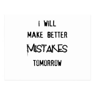 i will make better mistakes tomorrow postcard