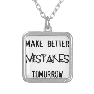 i will make better mistakes tomorrow silver plated necklace