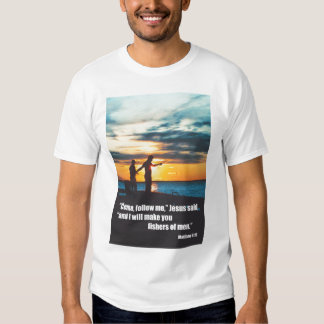 I will make you fishers of men tee shirts